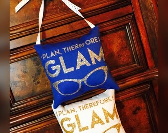 I Plan Therefore I Glam Decor Hanging Pillow Small Throw Pillow Accent Pillow Gift Planner Glam Planner Decor