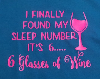 Found my sleep number glasses of wine suit adult t shirt