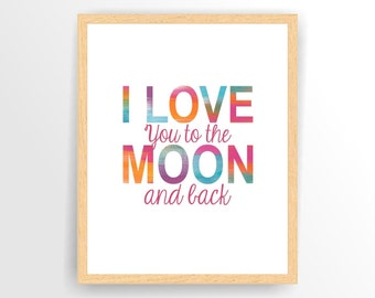 Printable Nursery quote print I love you to the moon and back Rainbow, Printable, DIY,  INSTANT DOWNLOAD ( tipo0050 )