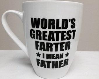 World's Greatest Farter (I Mean Father) coffee mug