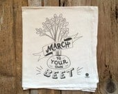 """Tea Towel, Dish towel, Flour Sack Cotton - """"March to your own beet"""""""