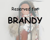 RESERVED for Brandy, The Seeker Native American Indian faceless art doll
