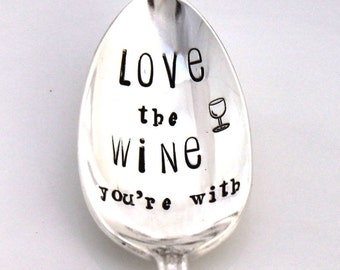 Stamped Spoon Vintage - LOVE the WINE you're with - Wine Lover Gift Valentine's Day, Mother's Day - Ancestral 1924 - Ready To Ship