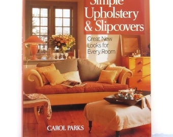 Simple Upholstery & Slipcovers, upholstery book, furniture covers, sewing projects, craft book, chair covers, used craft book