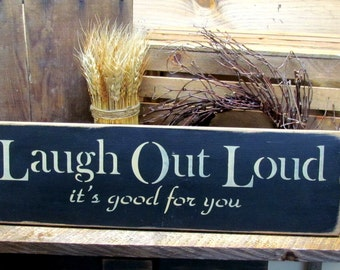 Wood Sign, Laugh Out Loud its Good For You, Gift for friend, cheer up gift, Primitive wooden sign, rustic sign, Wood sign saying