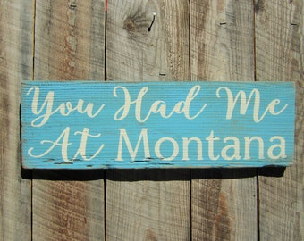 You Had Me At Montana Sign Rustic Home Decor Montana Love Sign Wedding Sign Cabin Lodge Decor Home Sign Montana Home Decor Wall Art