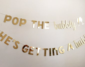 Pop the bubbly, Pop the Bubbly Banner, Pop the Bubbly Party Decorations, Pop the Bubbly She's Getting a Hubby Banner,