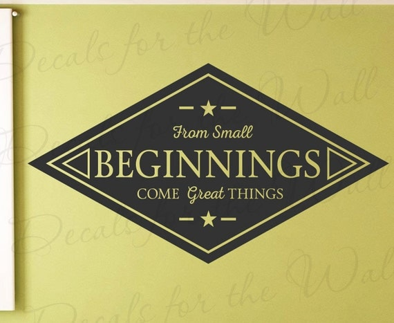 from small beginnings comes great things Amazoncom: a day of small beginnings: a novel (9780316014519): lisa  to  pass on all the things itzik had failed to teach his son - about zokof, about his faith ,  and there he comes upon rafael bergson, the last jew in zokof, who forces   a book that is readable, lyrical,charming, and an example of good literature.