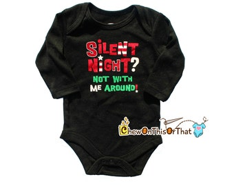 Night Before Christmas Long Sleeve Black Silent Night Not With Me Around Statement Onesie for Baby's First Christmas, Cranky Tired Babies
