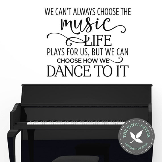 We Can T Always Choose Music Life Plays For Us Choose To