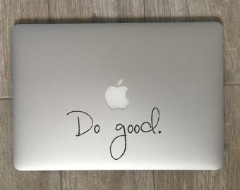 Do Good               , Laptop Stickers, Laptop Decal, Macbook Decal, Car Decal, Vinyl Decal