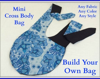 Build Your Own Bag--MINI Cross Body Bag--Hip Sling Bag--Adjustable Strap Bag--Kid Bag--You Choose the Fabric--You Choose the Color
