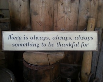 Thankful Sign, There is Always Always something to be thankful for, wooden sign, home decor, gratitude journal, give thanks, primitive