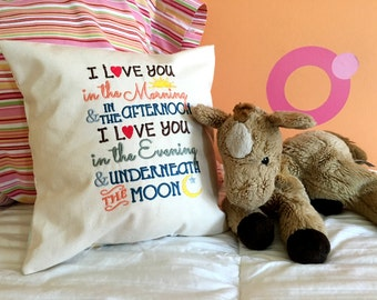 I Love You in the Morning and in the Afternoon Embroidered Pillow Cover - Child's Embroidered Pillow Cover