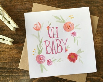 Oh Baby card | Handmade watercolor and calligraphy card | Baby Shower card | READY TO SHIP