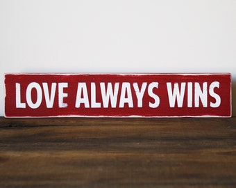Love Always Wins Wood Sign