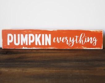 Pumpkin Everything Wood Sign