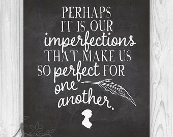 Perfect For Each Other Jane Austen Quote Art Print, Austen Art Print, Jane Austen Art, Jane Austen Quote Perhaps it is our imperfections Art