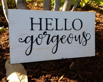Hello Gorgeous Reclaimed Pallet Sign