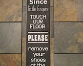 """Since Little Fingers Touch Our Floors Wood Sign, Vertical Sign, Front Door Wood Sign, Baby Shower Gift, Shoes Off Sign, Subway Art, 5""""x20"""""""