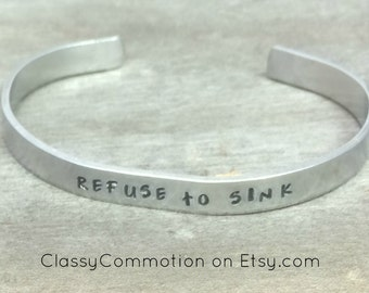 READY TO SHIP!  Refuse to Sink with Anchor - Stackable Hand Stamped Cuff Bracelet - Aluminum