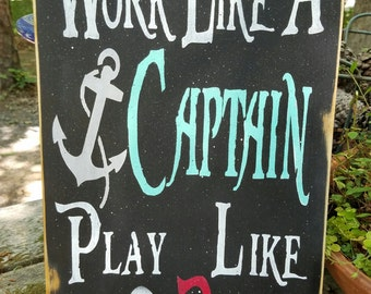 Work like a Captain Play like a Pirate - with skull and anchor - mancave - nautical - sign