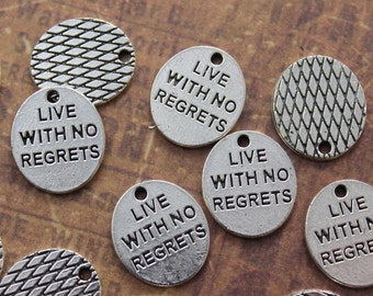 10 Live With No Regrets Charms Antiqued Silver Tone 19 x 19 mm