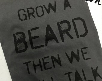 Grow A Beard Then We Will Talk Bearded Beards Funny Manly No Shave Facial Hair Gift T-shirt