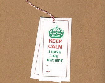 Keep Calm I Have the Receipt Gift tags package holiday presents bakers twine hang tag confidence in giving gifts