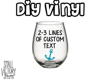 Custom Text, Personalized Vinyl Decal, DIY Vinyl Stickers, Diy Wine Glass Decals, Custom Vinyl, Vinyl Stickers, Wine Glass Decal