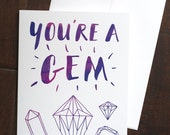 You're a Gem Greeting Card 5x7