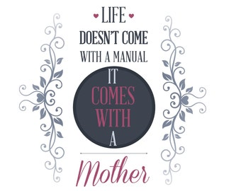 SVG Life Doesn't Come With a Manual it Comes With a Mother Cuttable File - for use with silhouette cameo, cricut, Sizzix, other machines