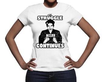 The Struggle Continues T-Shirt /Afrocentric/Urban/Ethnic/Black Pride/Black Power/Black Girls Rock/Black Girl Magic/Women Of Color