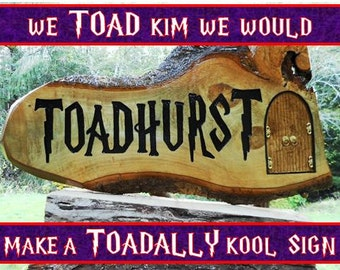 Fantasy Toadally Toadyish sign, TOADHURST. Harry Potter letters hand-carved, routed and painted-with Harry Potter Room of Requirement doors