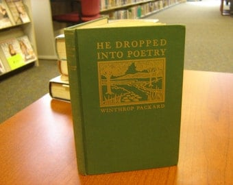 He Dropped Into POETRY,  by Winthrop PACKARD, 1940. First Edition.