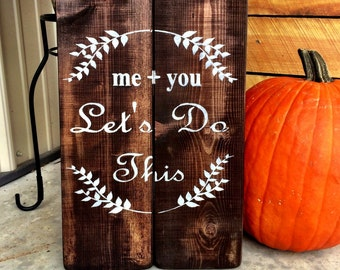Wedding Sign Me + You Sign Wedding Decor Wood Wedding Decor Wedding Gift Personalized Sign