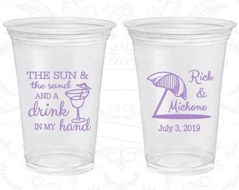 The Sun and The Sand and a Drink in my Hand, Wedding Clear Cups, Beach, Tropical Wedding, Umbrella, Clear Plastic Cups (298)