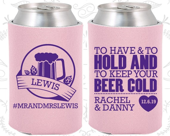 To Have And To Hold And To Keep Your Beer Cold Custom Gifts