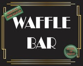 Waffle Bar Printable Sign Art Deco Food Table Sign Roaring 20s Gatsby Themed Black White Gold Party Wedding Reception Decor New Year Brunch