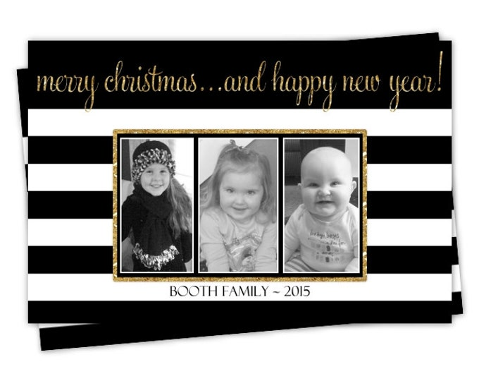 Custom Christmas Card, Holiday Photo Card, New Year's Photo Card, custom for YOU - 5x7 or 4x6 size, Black, White and Glitter Gold