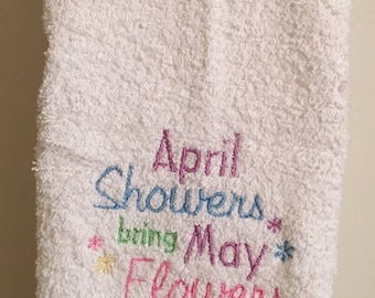 Embroidered ~APRIL SHOWERS Bring May Flowers~ Kitchen Bath Hand Towel