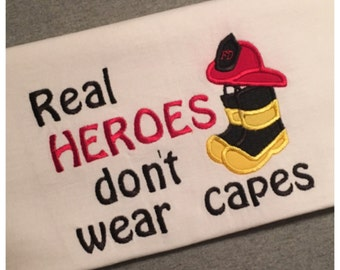 Real heroes don't wear capes, onesie or shirt