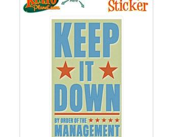 Keep It Down Management Vinyl Sticker - #64734