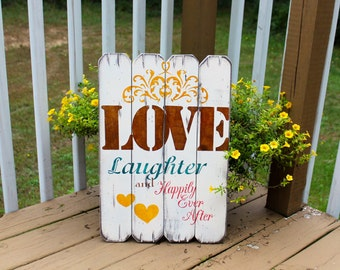 Love laughter and Happily ever after wooden sign shabby chic rustic distressed
