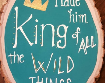 Turquoise or your choice of color- King of the Wild Things, Nursery, First Birthday Party, Wild One, Where the Wild Things Are, Wooden SIGN