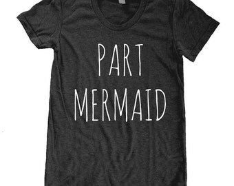Part MERMAID shirt  Ladies American Apparel Tri Blend screenprint Track Tee Shirt