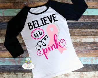 Believe in Pink Shirt, Breast Cancer Shirt, Awareness Shirt, Awareness Walk Shirt, Breast Cancer, Cancer Awareness
