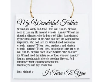 Personalised Father Poem Wooden Hanging Plaque. . I Turn To You.