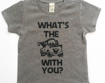 What's the Mater With You cars tee for infants, toddlers, children