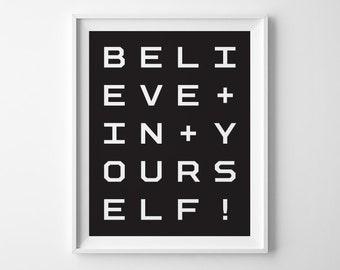 Black and White Scandinavian Modern Nursery Art or Kids Room Decor, Believe in Yourself Minimalist Typography Print
